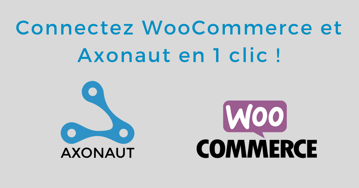 Connectez WooCommerce et Axonaut en 1 clic !