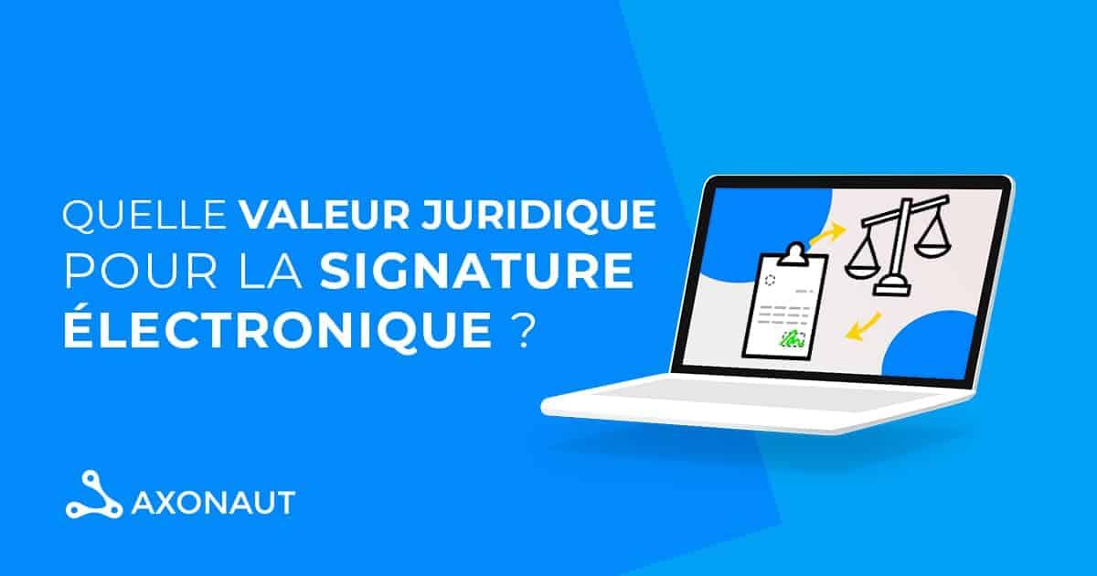 Quelle valeur juridique pour la signature électronique ?